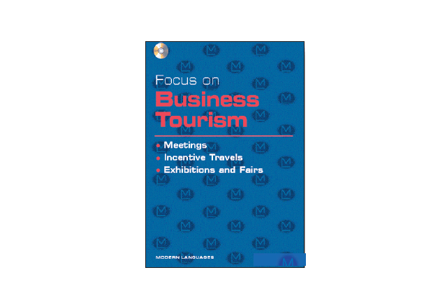 Focus on Business Tourism:Meetings, Incentive travels, Exhibitions and fairs + CD